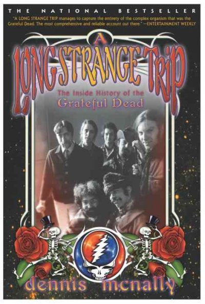 Long Strange Trip : The Inside History of the Grateful Dead