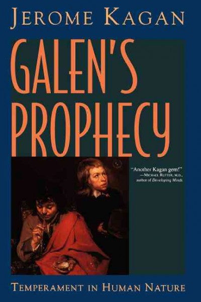 Galen's Prophecy : Temperament in Human Nature