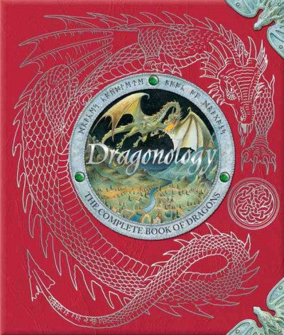 Dr. Ernest Drake's Dragonology : The Complete Book of Dragons