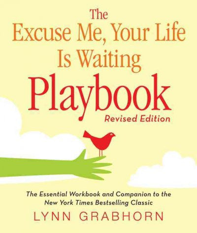 Excuse Me, Your Life Is Waiting Playbook