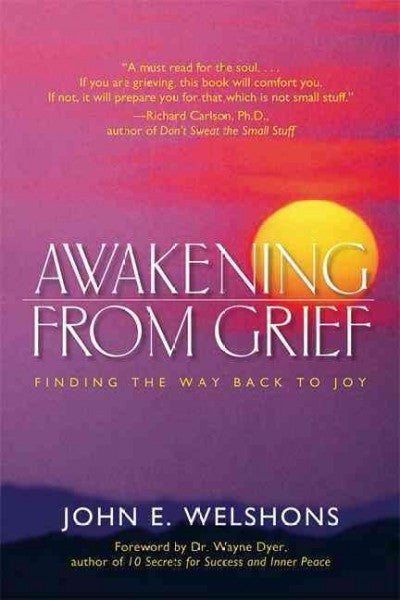 Awakening from Grief : Finding the Way Back to Joy