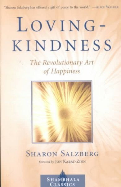 Loving kindness : The Revolutionary Art of Happiness