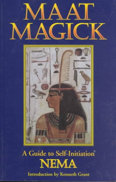 Maat Magick : A Guide to Self-Initiation