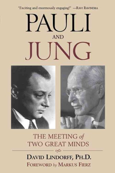 Pauli and Jung : The Meeting of Two Great Minds