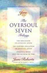 Oversoul Seven Trilogy : The Education of Oversoul Seven, the Further Education of Oversoul Seven, Oversoul Seven and the Museum of Time