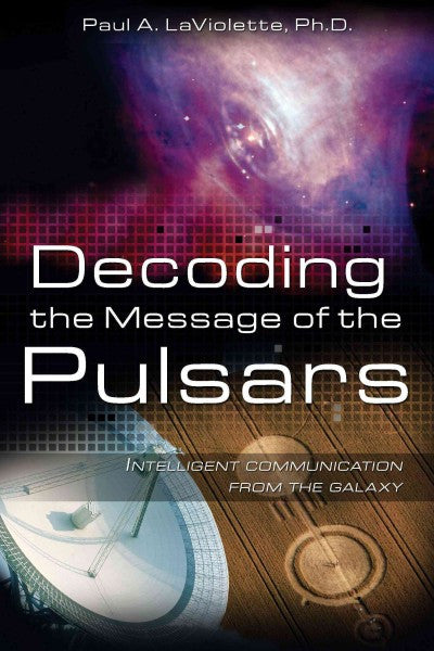 Decoding the Message of the Pulsars : Intelligent Communication from the Galaxy