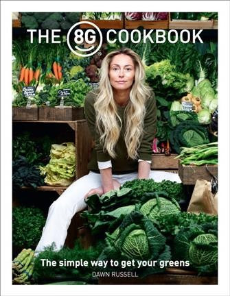 8g Cookbook : The Simple Way to Get Your Greens