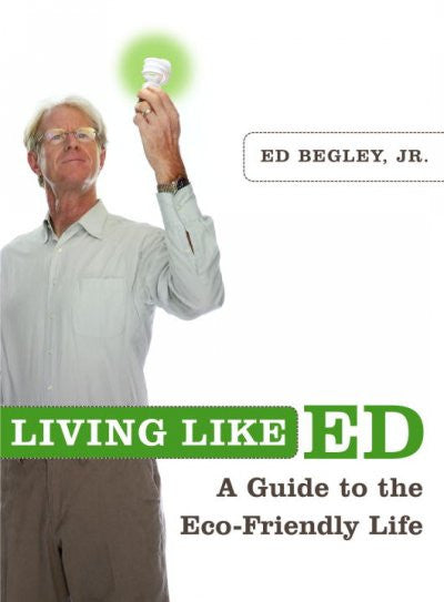 Living Like Ed : A Guide to the Eco-Friendly Life