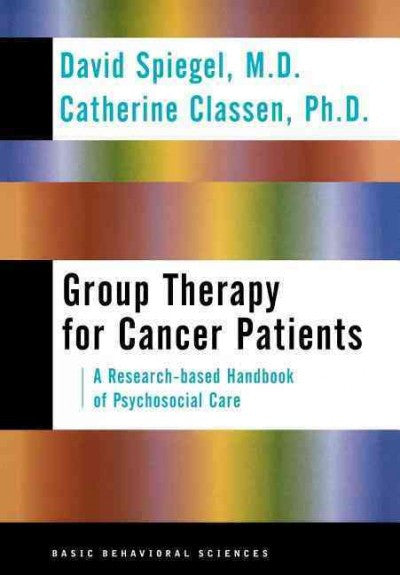 Group Therapy for Cancer Patients : A Research-Based Handbook of Psychosocial Care