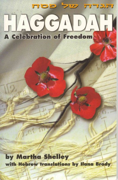 Haggadah : A Celebration of Freedom
