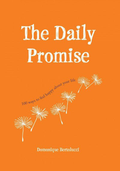 Daily Promise : 100 Ways to Feel Happy About Your Life