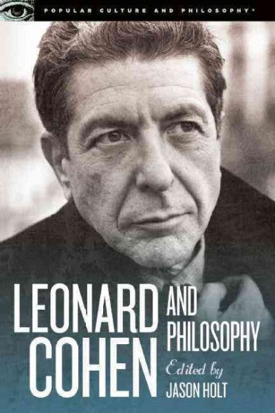 Leonard Cohen and Philosophy : Various Positions