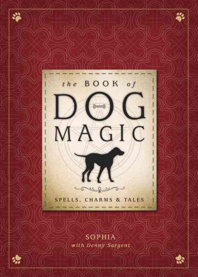 Book of Dog Magic : Spells, Charms & Tales