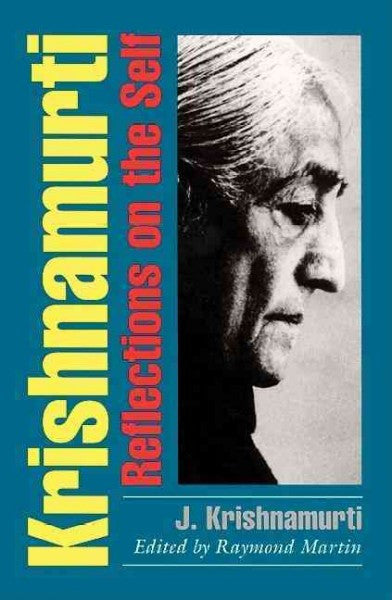 Krishnamurti : Reflections on the Self