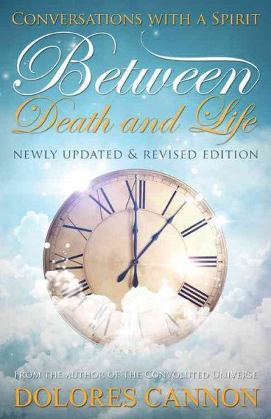 Between Death and Life : Conversations With a Spirit