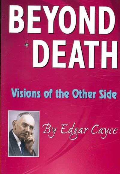 Beyond Death : Visions of the Other Side