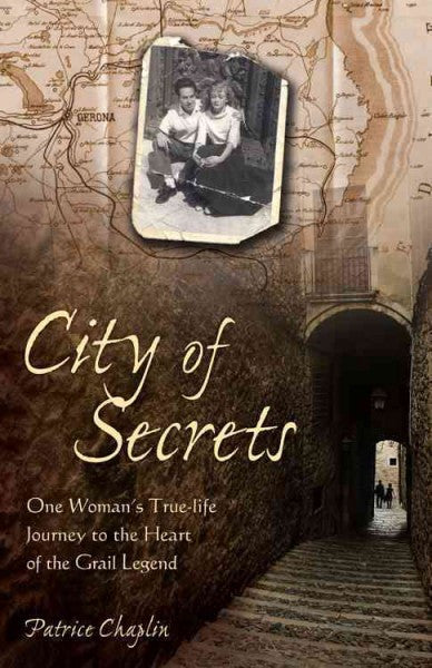 City of Secrets : One Woman's True-life Journey to the Heart of the Grail Legend