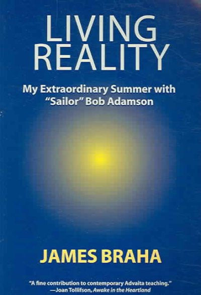 "Living Reality : My Extraordinary Summer With ""Sailor"" Bob Adamson"