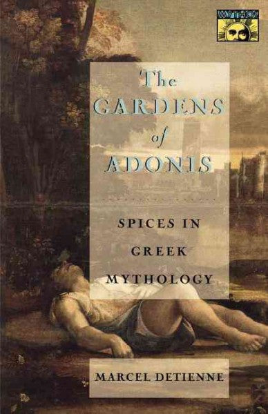 Gardens of Adonis : Spices in Greek Mythology