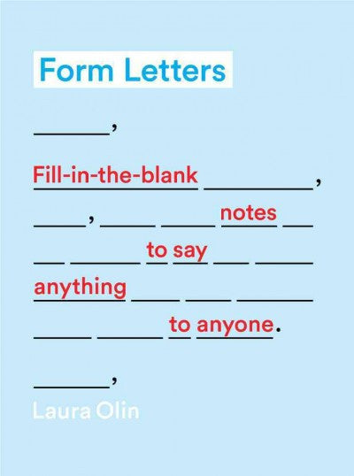 Form Letters : Fill-in-the-Blank Notes to Say Anything to Anyone