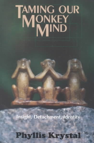 Taming Our Monkey Mind : Insight, Detachment, Identity
