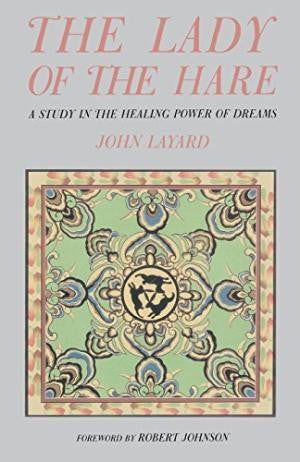 Lady of the Hare : Being a Study in the Healing Power of Dreams