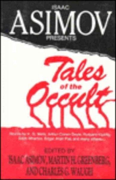 Isaac Asimov Presents Tales of the Occult : Stories by H.G. Wells, Arthur Conan Doyle, Rudyard Kipling, Edith Wharton, Edgar Allan Poe and Many Other