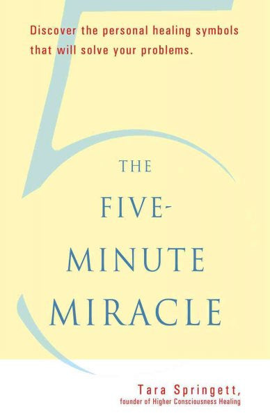 Five-Minute Miracle : Discover the Personal Healing Symbols That Will Solve Your Problems