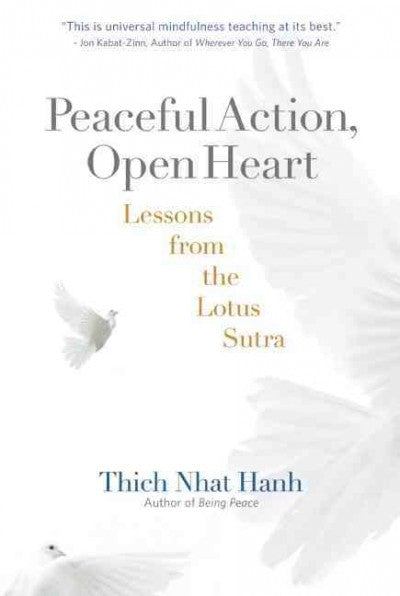 Peaceful Action, Open Heart : Lessons from the Lotus Sutra