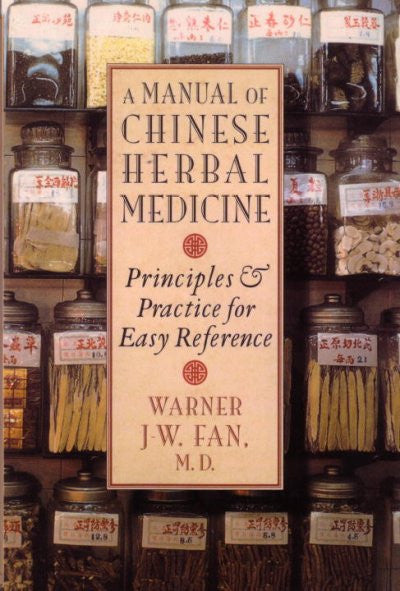 Manual of Chinese Herbal Medicine : Principles and Practice for Easy Reference