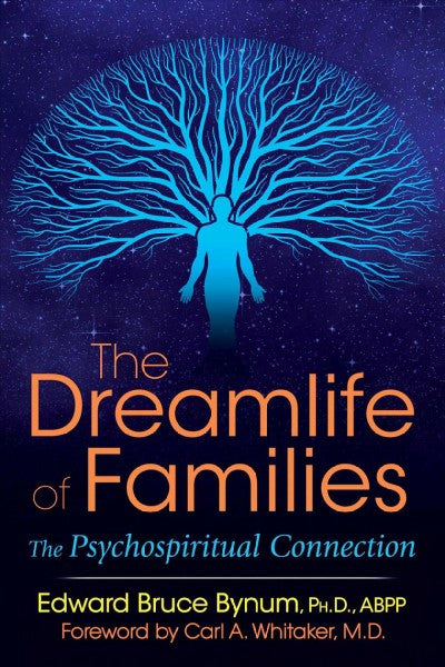 Dreamlife of Families : The Psychospiritual Connection