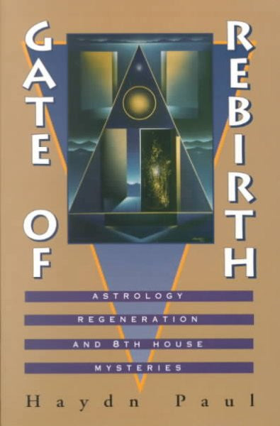 Gate of Rebirth : Astrology, Regeneration and 8th House Mysteries