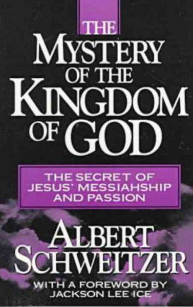 Mystery of the Kingdom of God : The Secret of Jesus' Messiahship and Passion