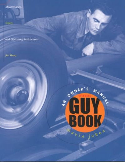 Guy Book : An Owner's Manual for Teens