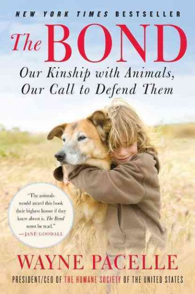 Bond : Our Kinship With Animals, Our Call to Defend Them