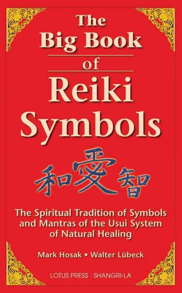 Big Book of Reiki Symbols : The Spiritual Transition of Symbols and Mantras of the Usui System of Natural Healing