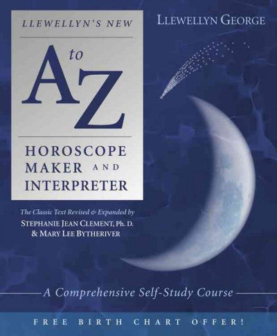 Llewellyn's New A-Z Horoscope Maker and Interpreter : A Comprehensive Self-Study Course