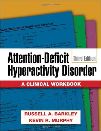Attention Deficit Hyperactivity Disorder : A Clinical Workbook