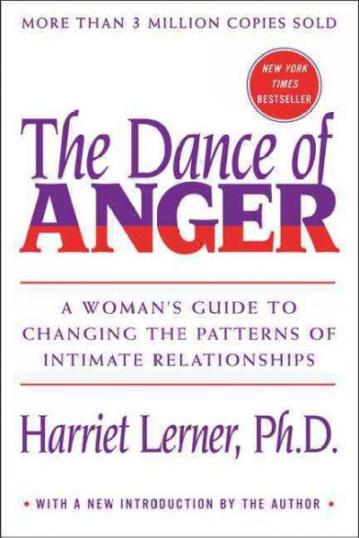 Dance of Anger : A Woman's Guide to Changing the Patterns of Intimate Relationships