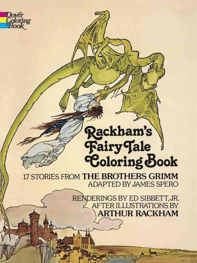 Rackham's Fairy Tale Coloring Book : 17 Stories from the Brothers Grimm