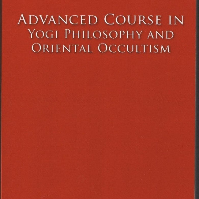 Advanced Course in Yogi Philosophy