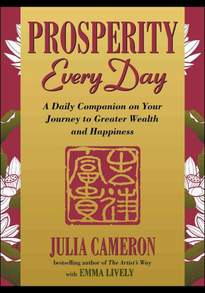 Prosperity Every Day : A Daily Companion on Your Journey to Greater Wealth and Happiness