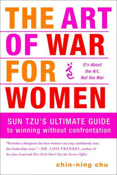 Art of War for Women : Sun Tzu's Ultimate Guide to Winning Without Confrontation