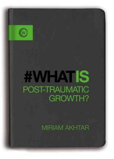 #WhatIs Post-Traumatic Growth? : The Journey from Adversity to Growth
