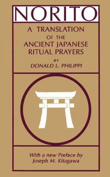 Norito : A Translation of the Ancient Japanese Ritual Prayers