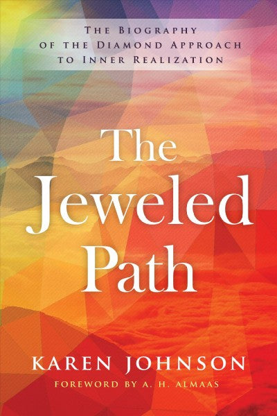 Jeweled Path : The Biography of the Diamond Approach to Inner Realization