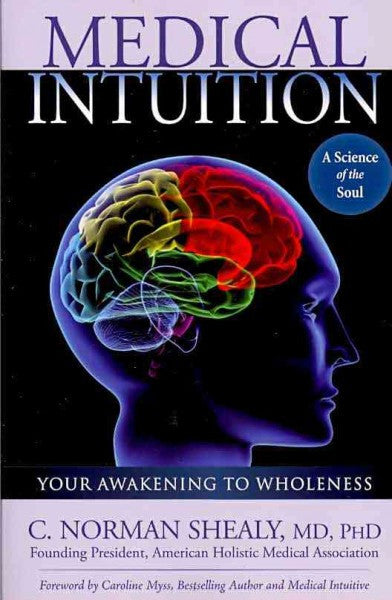 Medical Intuition : Awakening to Wholeness