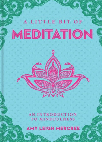 Little Bit of Meditation : An Introduction to Mindfulness