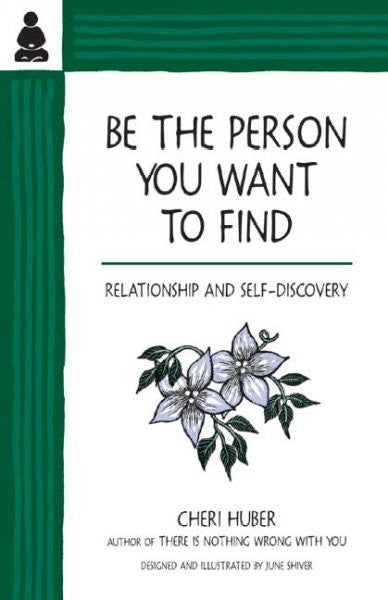 Be the Person You Want to Find : Relationship and Self-Discovery