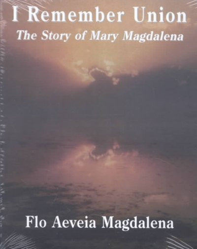 I Remember Union : The Story of Mary Magdalena